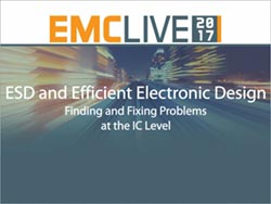 ESD and Efficient Electronic Design - Finding and Fixing Problems at the IC Level